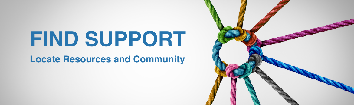Find Support - Locate Resources and Community